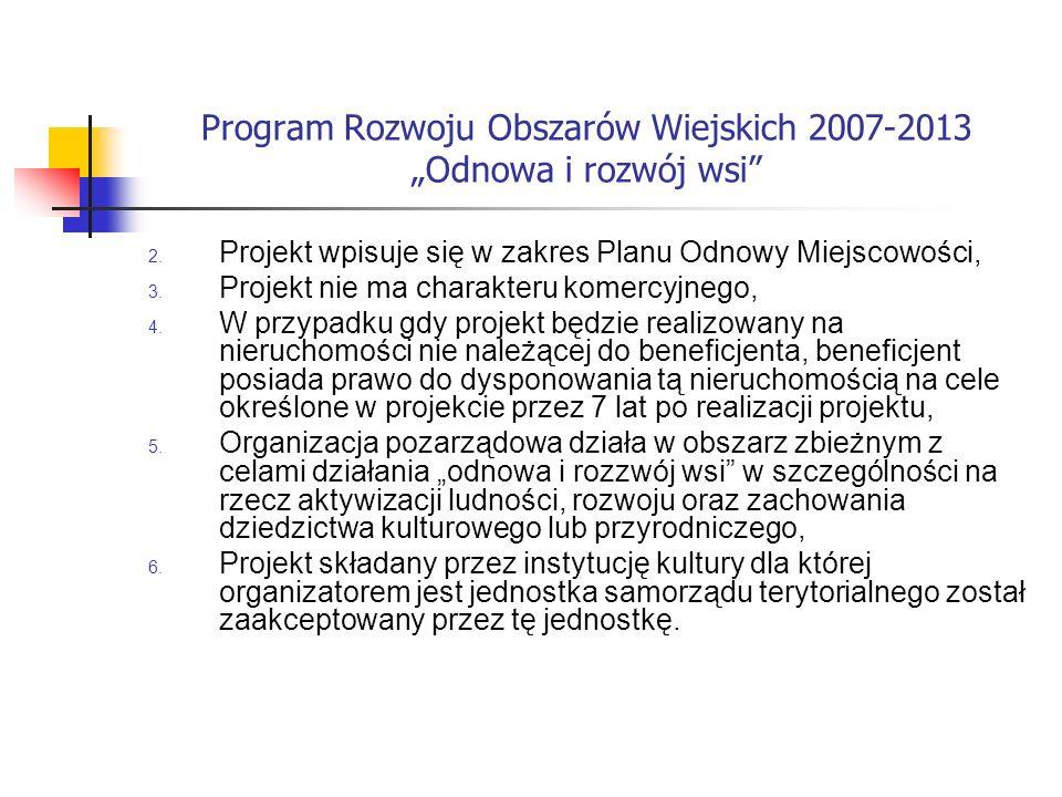 Program Rozwoju Obszarów Wiejskich 2007-2013 Odnowa i rozwój wsi 2.