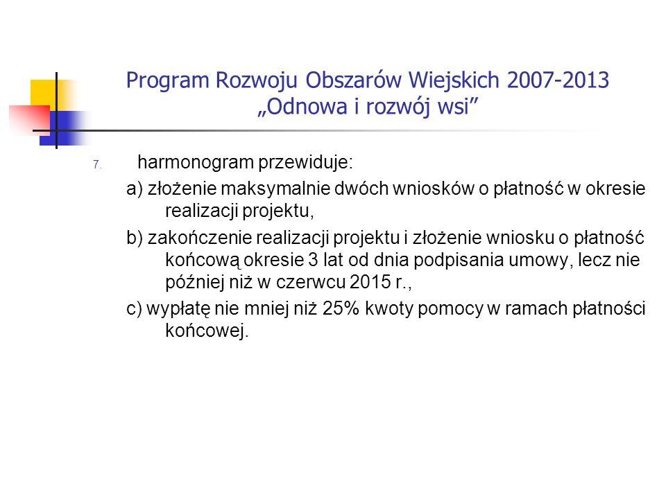 Program Rozwoju Obszarów Wiejskich 2007-2013 Odnowa i rozwój wsi 7.