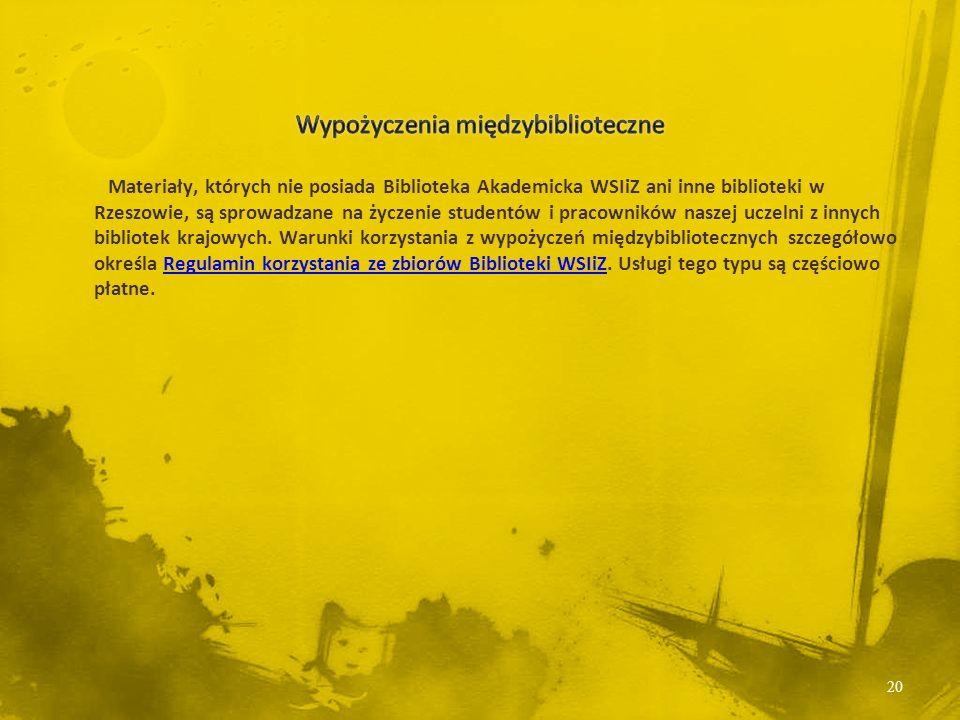 Materiały, których nie posiada Biblioteka Akademicka WSIiZ ani inne biblioteki w Rzeszowie, są sprowadzane na życzenie studentów i pracowników naszej