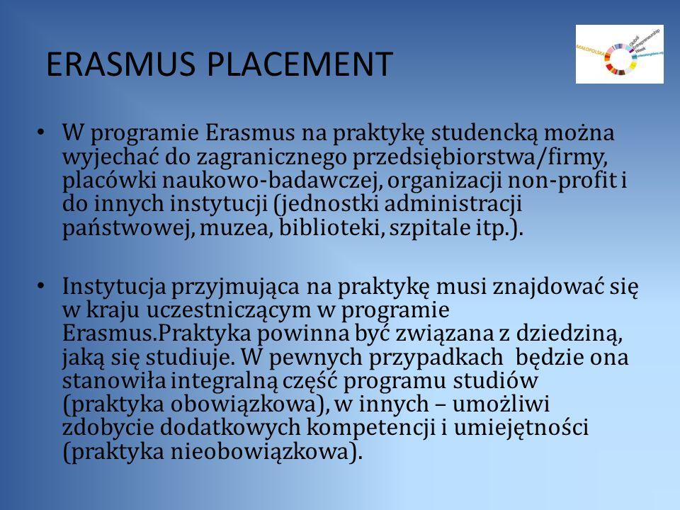 ERASMUS PLACEMENT W programie Erasmus na praktykę studencką można wyjechać do zagranicznego przedsiębiorstwa/firmy, placówki naukowo-badawczej, organi