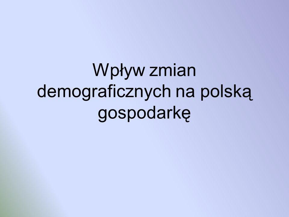Wpływ zmian demograficznych na polską gospodarkę