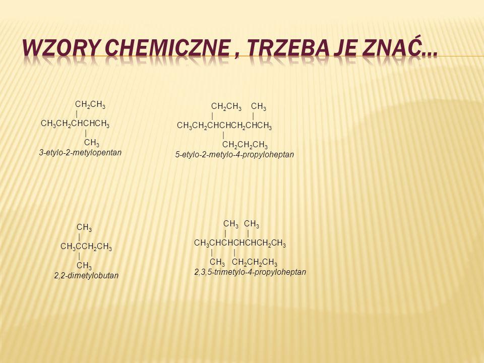 CH 2 CH 3 | CH 3 CH 2 CHCHCH 3 | CH 3 3-etylo-2-metylopentan CH 2 CH 3 CH 3 | | CH 3 CH 2 CHCHCH 2 CHCH 3 | CH 2 CH 2 CH 3 5-etylo-2-metylo-4-propyloh