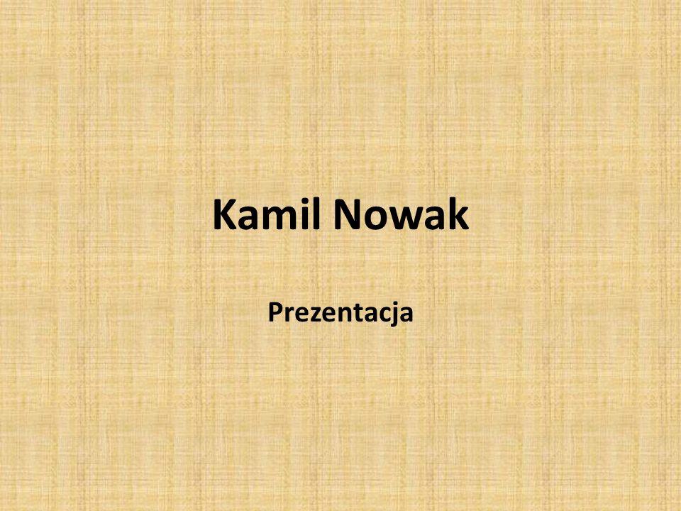 Kamil Nowak Prezentacja