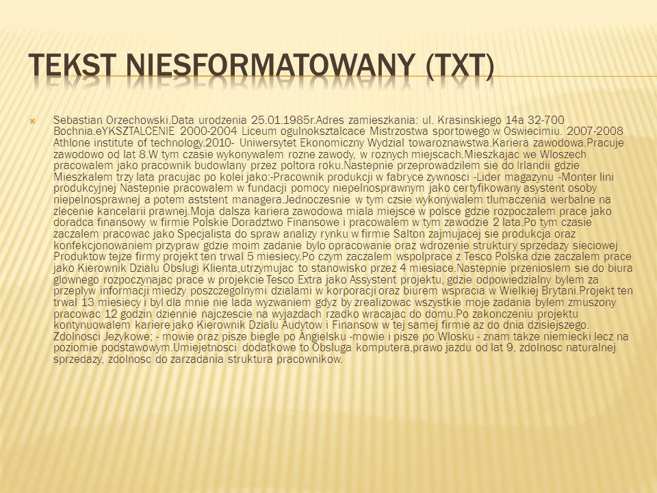 Sebastian Orzechowski.Data urodzenia 25.01.1985r.