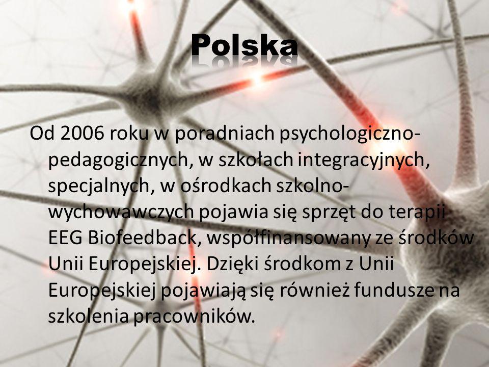 Od 2006 roku w poradniach psychologiczno- pedagogicznych, w szkołach integracyjnych, specjalnych, w ośrodkach szkolno- wychowawczych pojawia się sprzęt do terapii EEG Biofeedback, współfinansowany ze środków Unii Europejskiej.