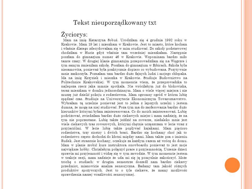 Tekst nieuporządkowany txt Życiorys: Mam na imię Katarzyna Sobuś.