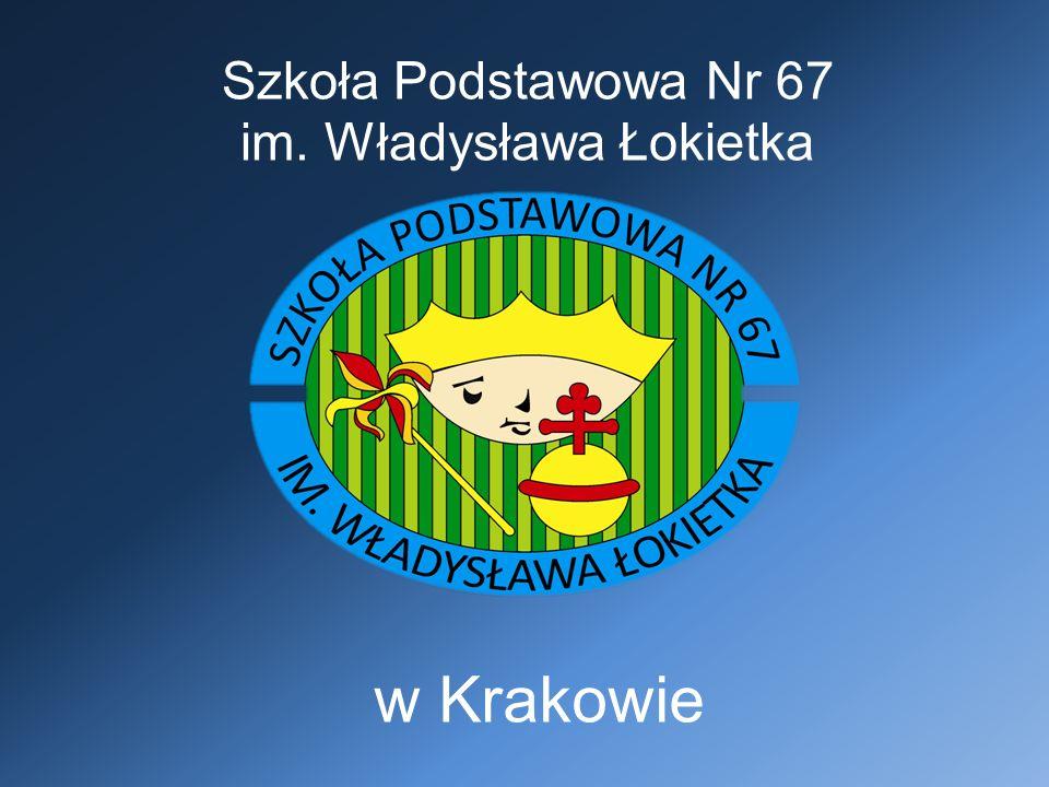 Szkoła Podstawowa Nr 67 im. Władysława Łokietka w Krakowie