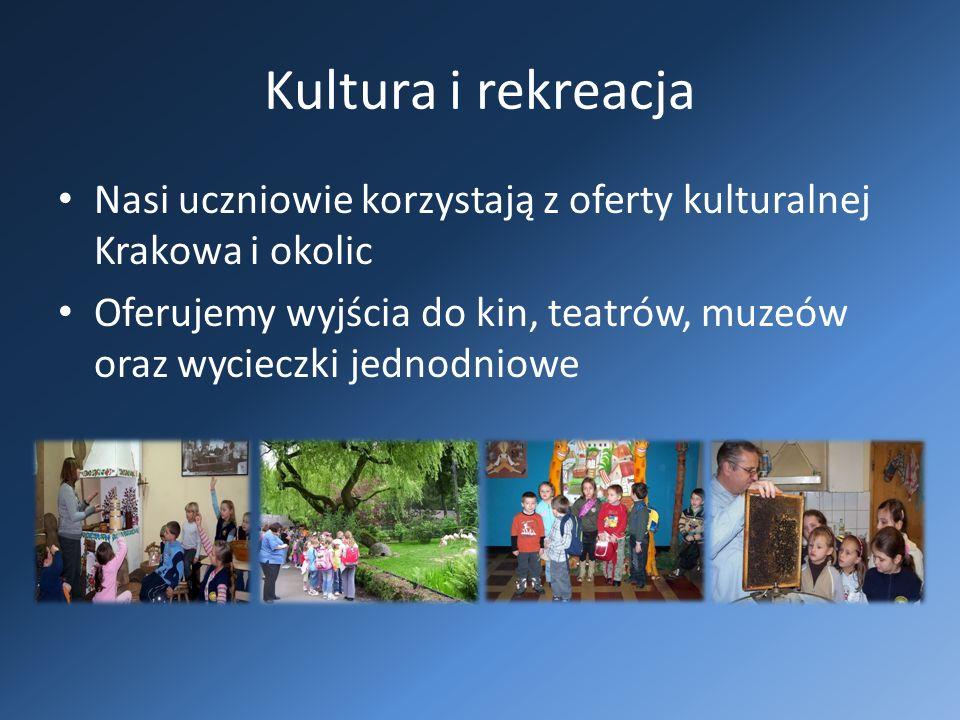 Kultura i rekreacja Nasi uczniowie korzystają z oferty kulturalnej Krakowa i okolic Oferujemy wyjścia do kin, teatrów, muzeów oraz wycieczki jednodniowe