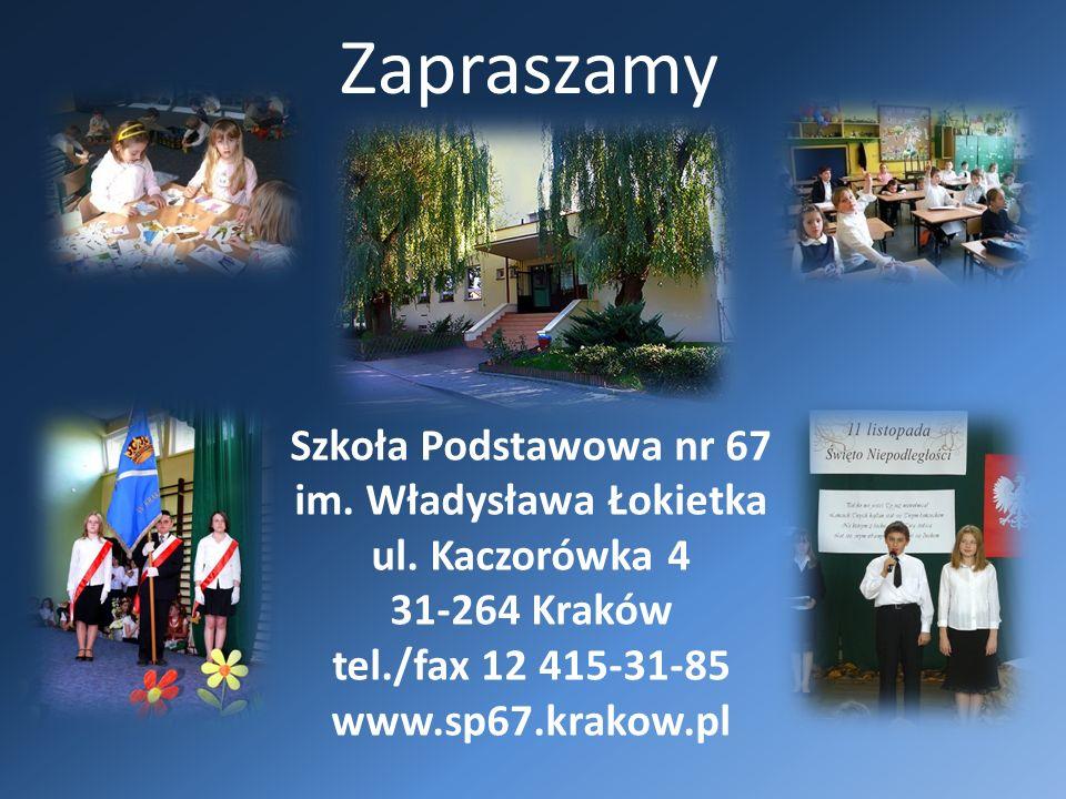 Zapraszamy Szkoła Podstawowa nr 67 im. Władysława Łokietka ul.