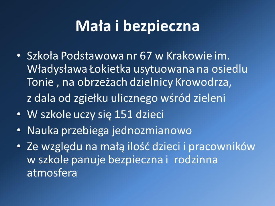 Mała i bezpieczna Szkoła Podstawowa nr 67 w Krakowie im.