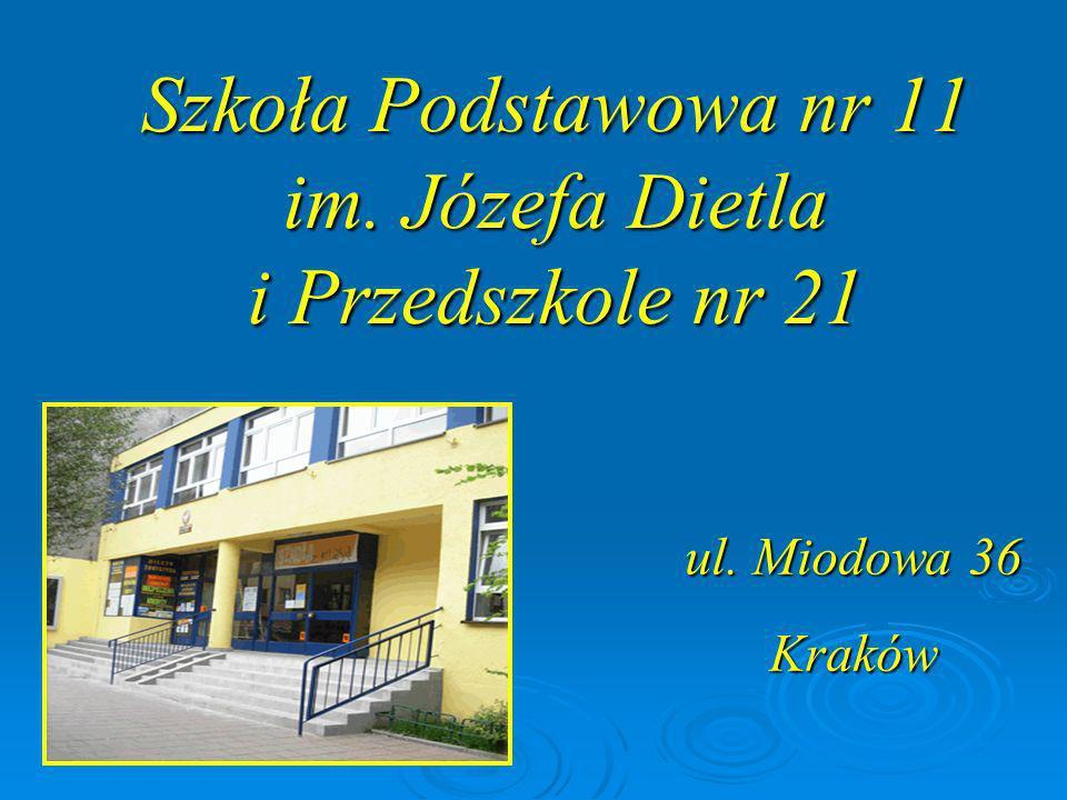 Szkoła Podstawowa nr 11 im. Józefa Dietla i Przedszkole nr 21 ul. Miodowa 36 Kraków