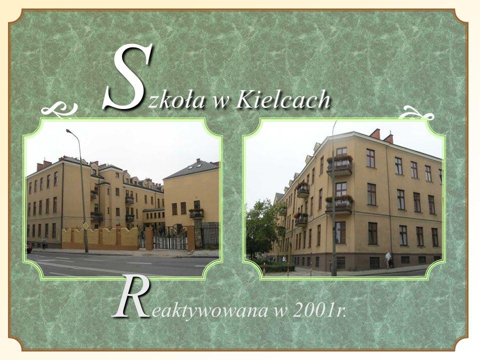 S koła w Kielcach S zkoła w Kielcach R R eaktywowana w 2001r.