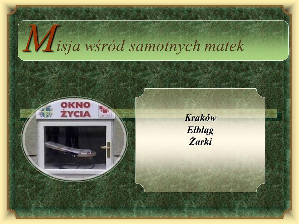 KrakówElblągŻarki M M isja wśród samotnych matek