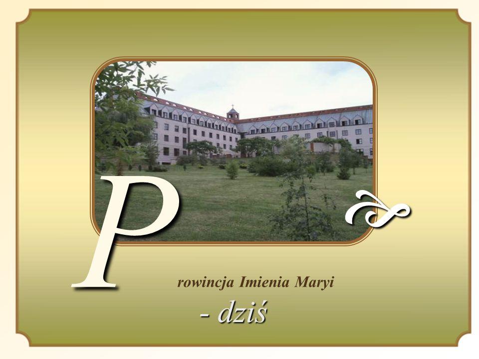 P P rowincja Imienia Maryi - dziś