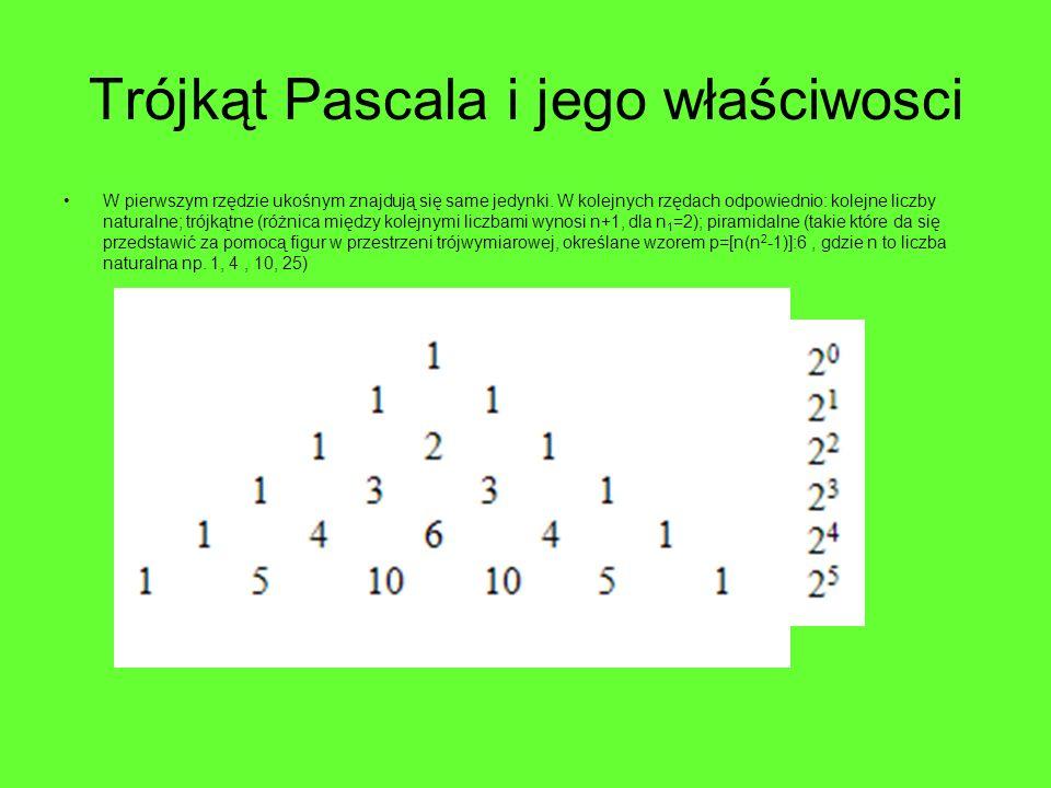 Trójkąt Pascala i jego właściwosci W pierwszym rzędzie ukośnym znajdują się same jedynki. W kolejnych rzędach odpowiednio: kolejne liczby naturalne; t