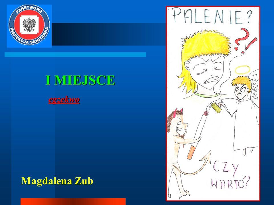 I MIEJSCE I MIEJSCE egzekwo egzekwo Magdalena Zub