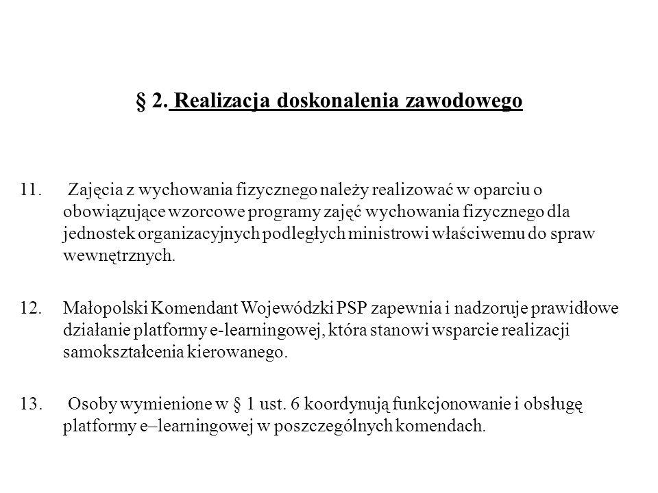 § 2. Realizacja doskonalenia zawodowego 11. Zajęcia z wychowania fizycznego należy realizować w oparciu o obowiązujące wzorcowe programy zajęć wychowa
