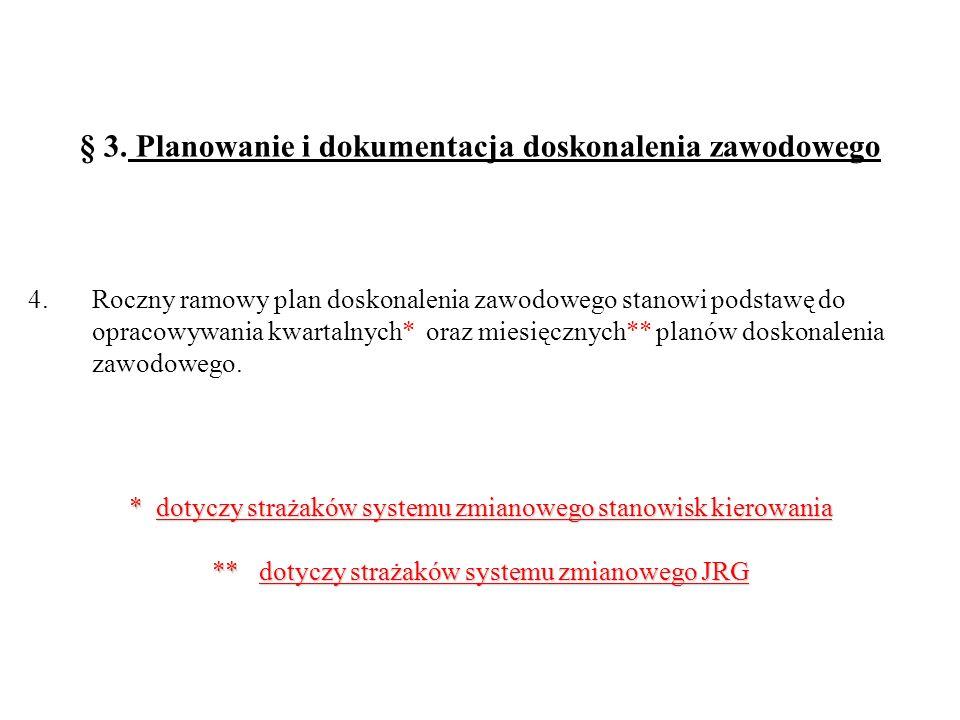 § 3. Planowanie i dokumentacja doskonalenia zawodowego 4. Roczny ramowy plan doskonalenia zawodowego stanowi podstawę do opracowywania kwartalnych* or
