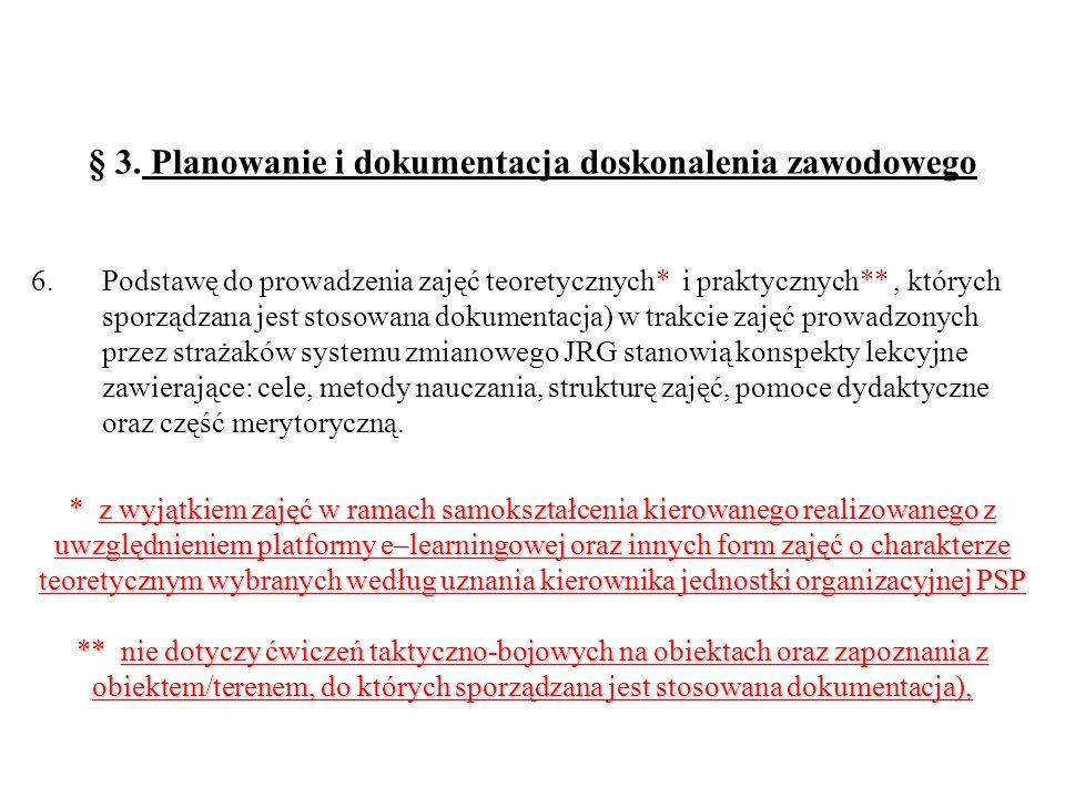 § 3. Planowanie i dokumentacja doskonalenia zawodowego 6. Podstawę do prowadzenia zajęć teoretycznych* i praktycznych**, których sporządzana jest stos