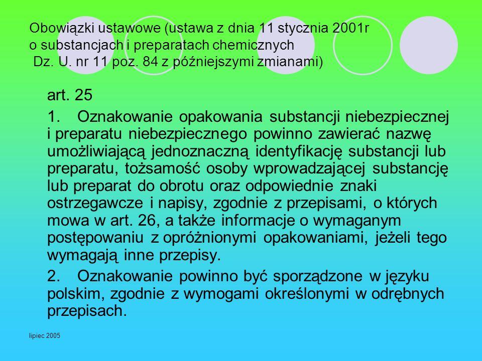lipiec 2005 Obowiązki ustawowe (ustawa z dnia 11 stycznia 2001r o substancjach i preparatach chemicznych Dz. U. nr 11 poz. 84 z późniejszymi zmianami)