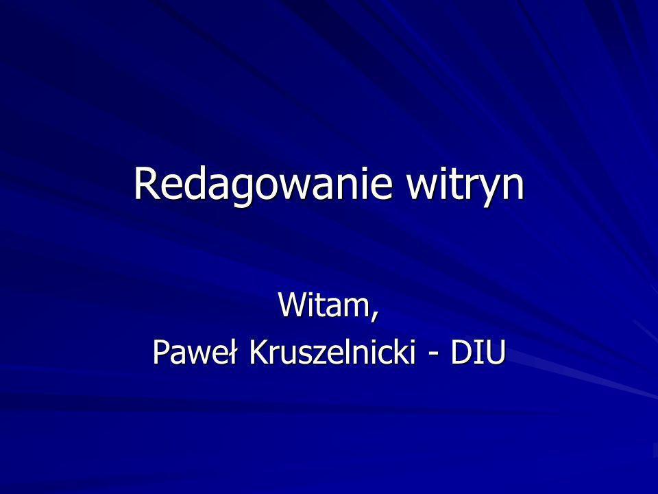 Redagowanie witryn Witam, Paweł Kruszelnicki - DIU