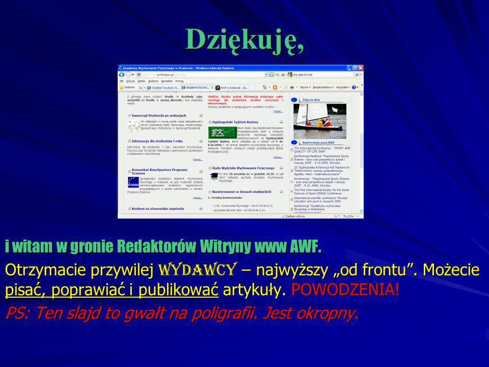 Dziękuję, i witam w gronie Redaktorów Witryny www AWF.