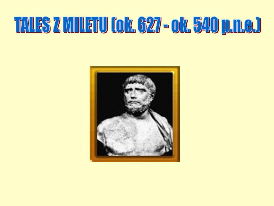 Jeden z siedmiu mędrców czasów antycznych ojciec nauki greckiej Pół-legendarny, archaiczny grecki filozof, matematyk, astronom, inżynier, polityk, podróżnik i kupiec Uznawany był za twórcę podstaw nauki i filozofii europejskiej Posiadał praktyczne umiejętności pozwalające na przewidzenie zaćmienia Słońca na 585 r.