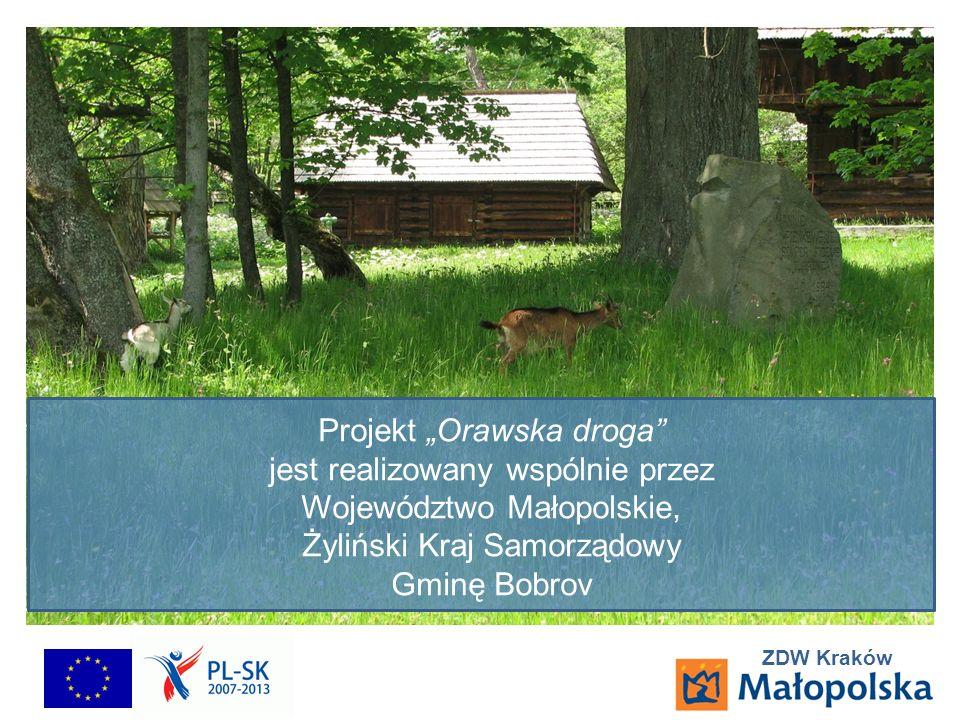 Projekt Orawska droga jest realizowany wspólnie przez Województwo Małopolskie, Żyliński Kraj Samorządowy Gminę Bobrov
