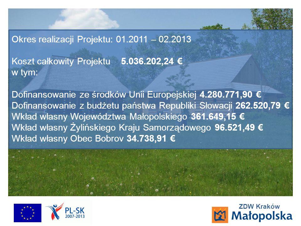 ZDW Kraków Okres realizacji Projektu: 01.2011 – 02.2013 Koszt całkowity Projektu 5.036.202,24 w tym: Dofinansowanie ze środków Unii Europejskiej 4.280