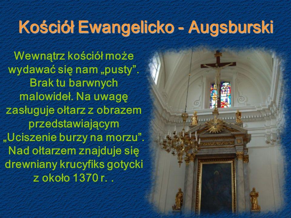 Kościół Ewangelicko - Augsburski Wewnątrz kościół może wydawać się nam pusty.