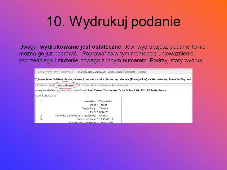 9. Oglądnij (i wydrukuj podanie)
