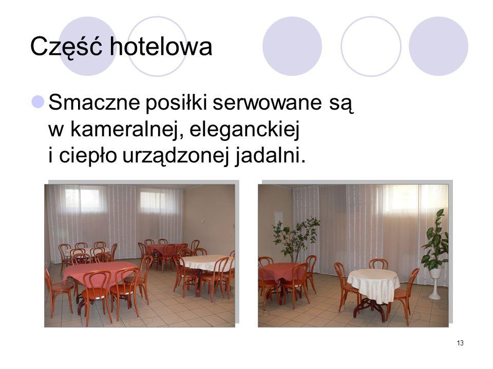 13 Część hotelowa Smaczne posiłki serwowane są w kameralnej, eleganckiej i ciepło urządzonej jadalni.