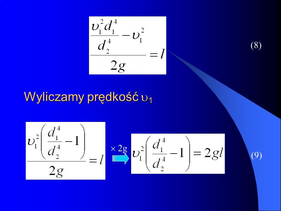 Wyliczamy prędkość 1 (8) (9) 2g