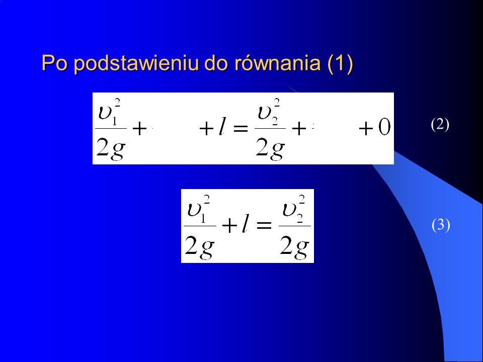 Po podstawieniu do równania (1) (2) (3)