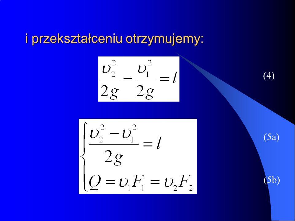 Obliczamy prędkość 2 i podstawiamy do równania Bernouliego (6) (7)