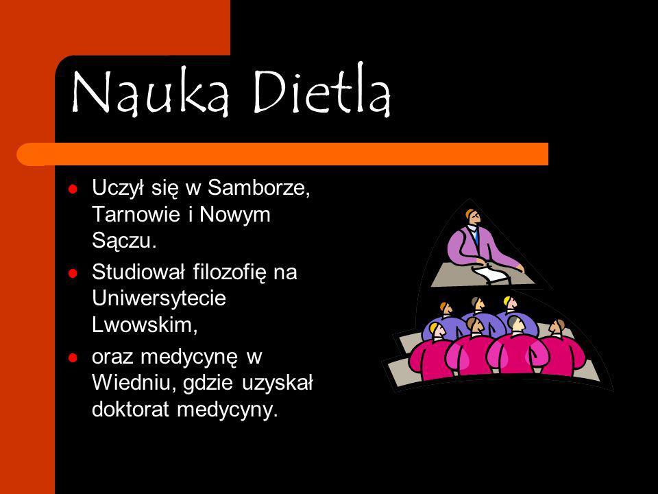 O Dietlu Urodzony 24 stycznia 1804 w Pobożu. Polski lekarz, profesor i rektor Uniwersytetu Jagiellońskiego, prezydent Krakowa. Zmarł 18 stycznia 1878