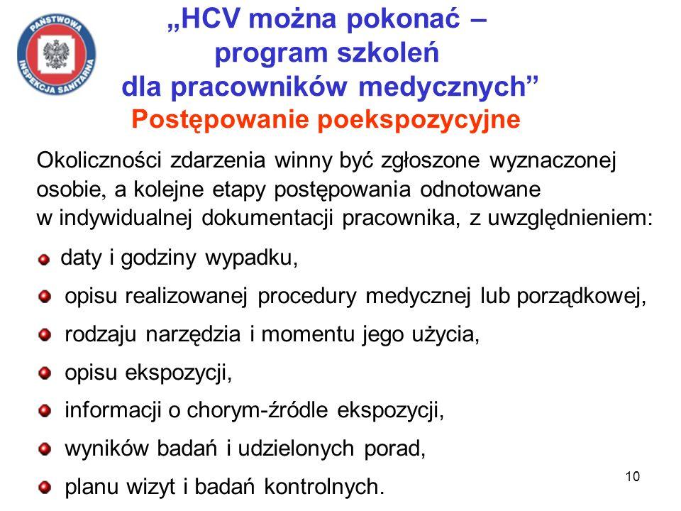 10 HCV można pokonać – program szkoleń dla pracowników medycznych Postępowanie poekspozycyjne Okoliczności zdarzenia winny być zgłoszone wyznaczonej o