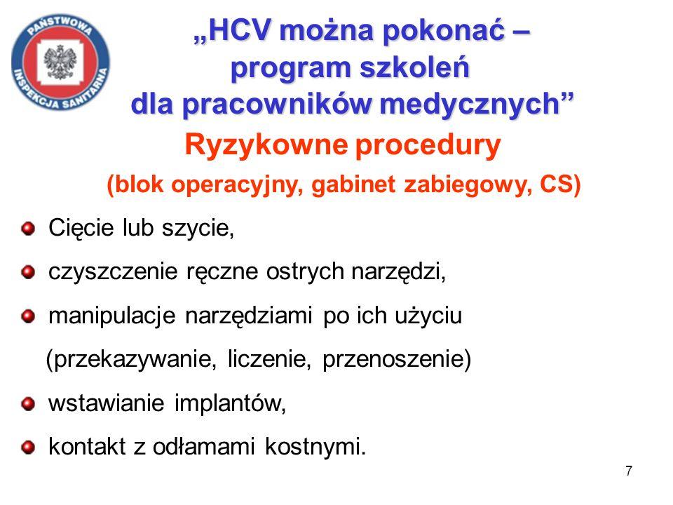 8 HCV można pokonać – program szkoleń dla pracowników medycznych Przyczyny ekspozycji na krew (oddziały, laboratoria, służby ratunkowe i pomocnicze) Działanie w stanach nagłych, poruszenie się pacjenta podczas iniekcji, awarie sprzętu (stłuczenie, połamanie elementów szklanych, rozłączenie zestawu, itp.), niewłaściwe zachowania osób z otoczenia, posługiwanie się ręką zamiast narzędziem, błędy w transporcie materiału biologicznego, błędy w postępowaniu z odpadami.