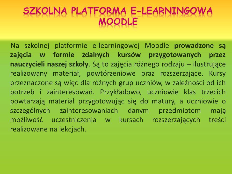 Na szkolnej platformie e-learningowej Moodle prowadzone są zajęcia w formie zdalnych kursów przygotowanych przez nauczycieli naszej szkoły.
