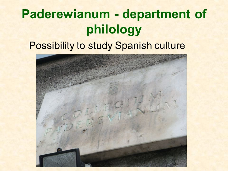 Paderewianum - department of philology Possibility to study Spanish culture