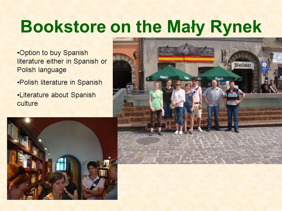 Bookstore on the Mały Rynek Option to buy Spanish literature either in Spanish or Polish language Polish literature in Spanish Literature about Spanish culture