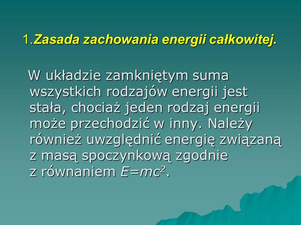 1.Zasada zachowania energii całkowitej.