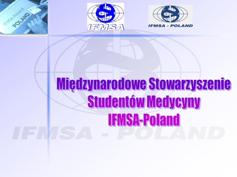 IFMSA-Poland największe stowarzyszenie studentów 95 państw ponad 2 000 000 studentów powst.