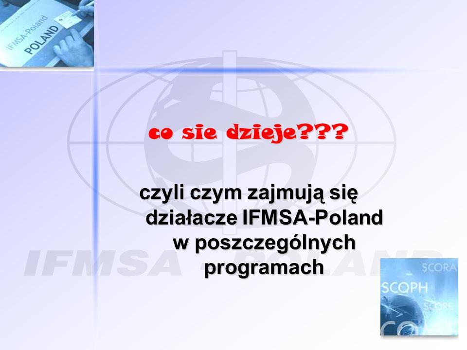 co sie dzieje??? czyli czym zajmują się działacze IFMSA-Poland w poszczególnych programach
