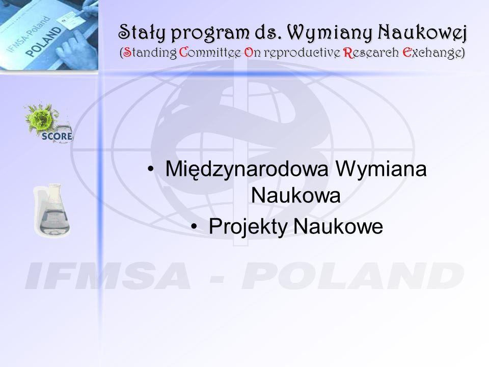 Stały program ds. Wymiany Naukowej (Standing Committee On reproductive Research Exchange) Międzynarodowa Wymiana Naukowa Projekty Naukowe