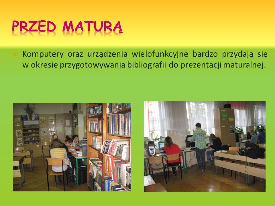 Komputery oraz urządzenia wielofunkcyjne bardzo przydają się w okresie przygotowywania bibliografii do prezentacji maturalnej.