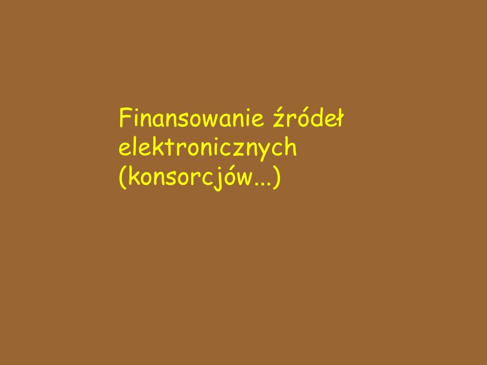 Finansowanie źródeł elektronicznych (konsorcjów...)