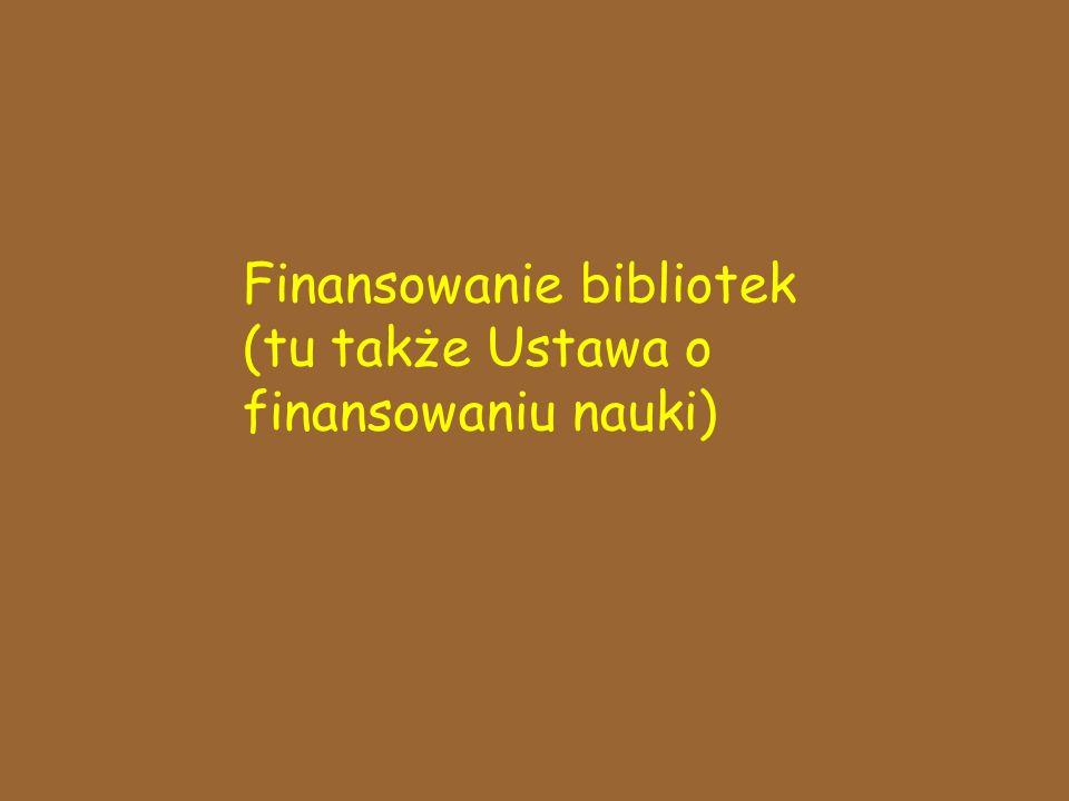Finansowanie bibliotek (tu także Ustawa o finansowaniu nauki)