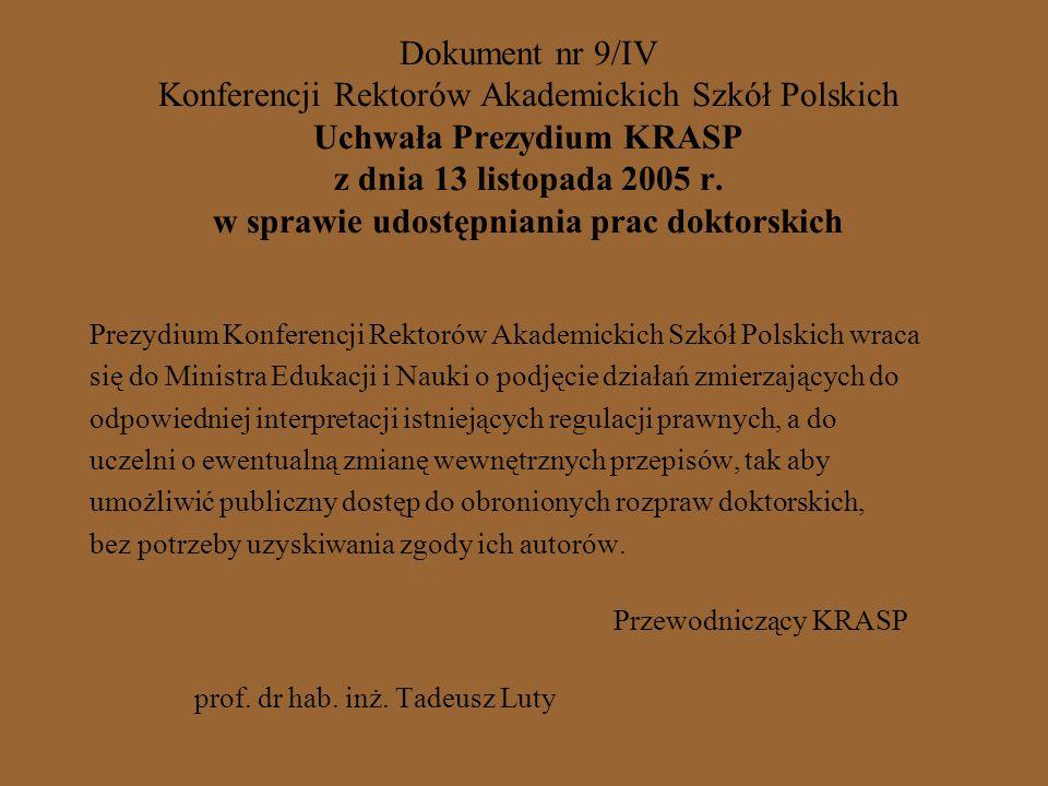 Dokument nr 9/IV Konferencji Rektorów Akademickich Szkół Polskich Uchwała Prezydium KRASP z dnia 13 listopada 2005 r.