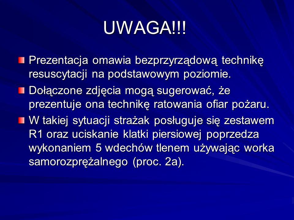 UWAGA!!! Prezentacja omawia bezprzyrządową technikę resuscytacji na podstawowym poziomie. Dołączone zdjęcia mogą sugerować, że prezentuje ona technikę